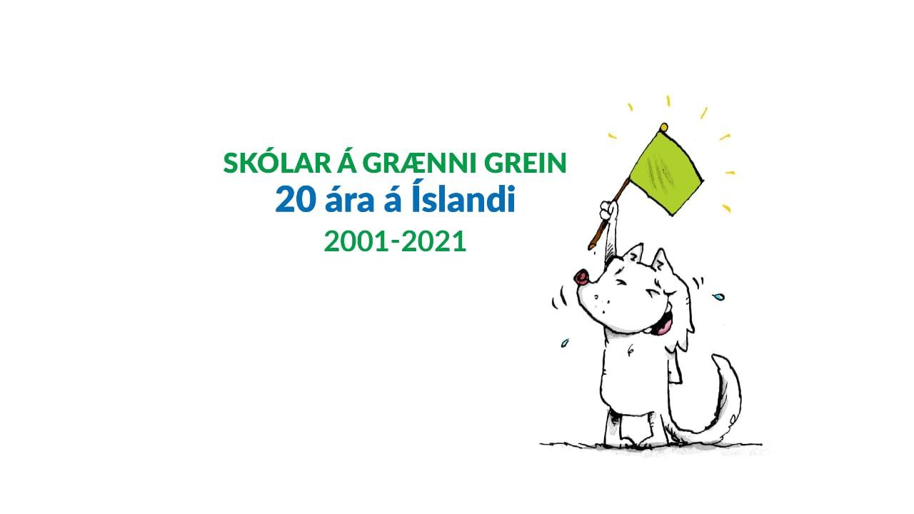 Teiknaður refur heldur á grænum fána. Á myndinni stendur, skólar á grænni grein, grænfáninn er 20 ára í ár.