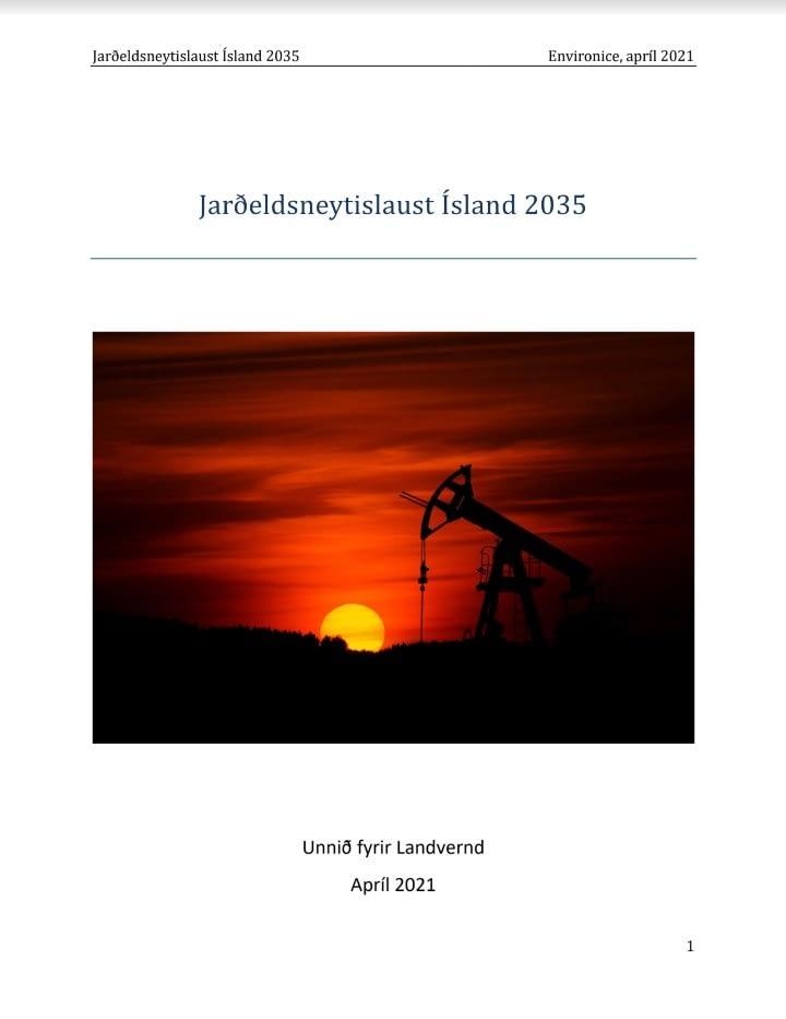 Forsíða skýrslunnar Jarðefnaeldsneytislaust Ísland 2035. Unnið af Environice fyrir Landvernd vorið 2021.