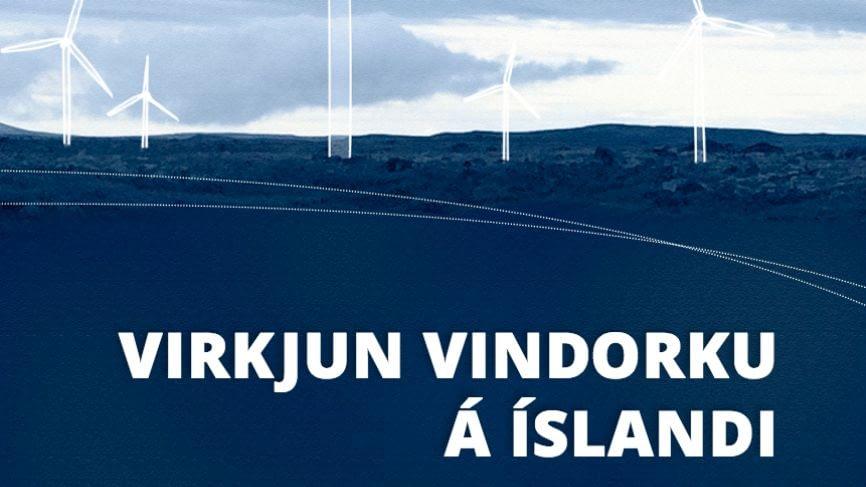 Vindmyllur og vindorkuver, leiðbeiningar Landverndar um virkjun vindorku á Íslandi